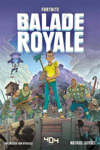 Balade royale, Fortnite : une histoire non officielle