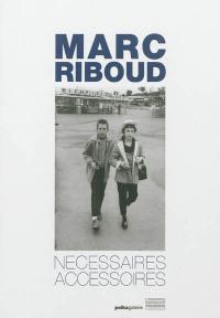 Marc Riboud, Nécessaires accessoires