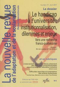Nouvelle revue de l'adaptation et de la scolarisation (La). n° 77, Le handicap à l'université