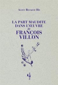 La part maudite dans l'oeuvre de François Villon