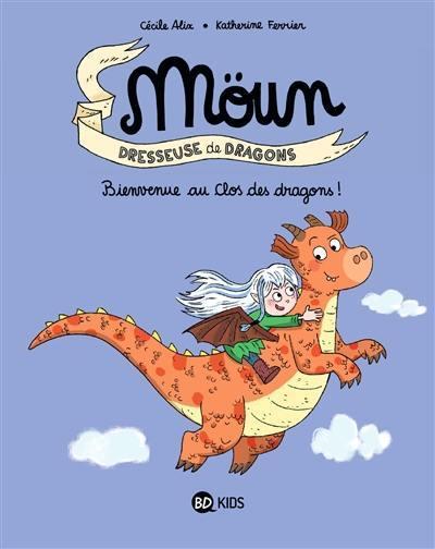 Moün, Bienvenue au Clos des dragons !