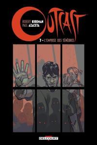 Outcast. Volume 7, L'emprise des ténèbres