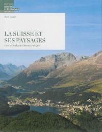 La Suisse et ses paysages