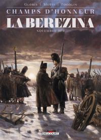 Champs d'honneur. Volume 3, La Berezina