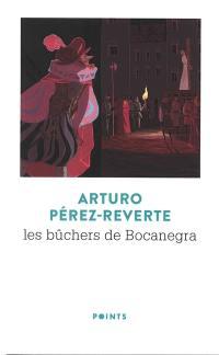 Les aventures du capitaine Alatriste. Volume 2, Les bûchers de Bocanegra