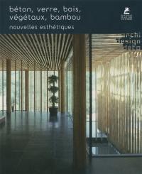 Béton, verre, bois, végétaux, bambou
