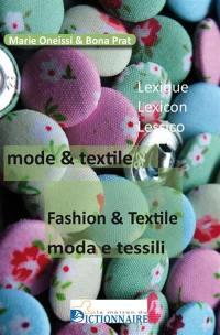 Lexique mode & textile = Lexicon fashion and textile = Lessico moda e tessili