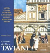 L'oeuvre cinématographique des frères Taviani : nature, culture et histoire dans les films des deux réalisateurs toscans