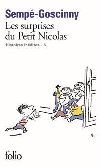 Histoires inédites. Volume 5, Les surprises du petit Nicolas