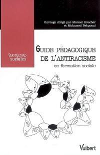Guide pédagogique de l'antiracisme en formation sociale