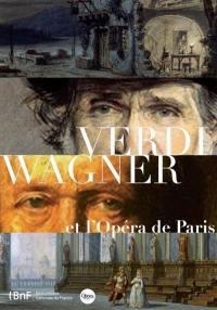 Verdi, Wagner et l'Opéra de Paris