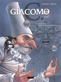 Giacomo C.. Volume 1, Le masque dans la bouche d'ombre