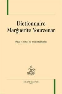 Dictionnaire Marguerite Yourcenar