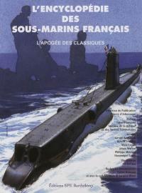 L'encyclopédie des sous-marins français. Volume 3, L'apogée des classiques