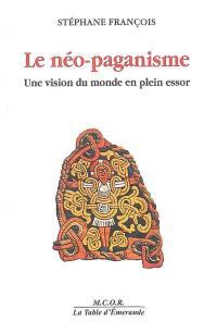 Le néo-paganisme : une vision du monde en plein essor