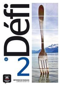 Défi 2 : méthode de français, livre de l'élève + CD : A2