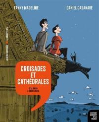 Histoire dessinée de la France. Volume 7, Croisades et cathédrales