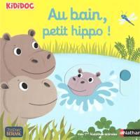 Au bain, petit hippo !