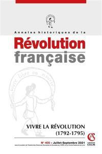 Annales historiques de la Révolution française, n° 405. Vivre la Révolution (1792-1795)