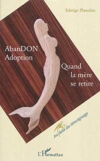 Abandon, adoption