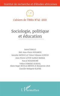 Cahiers de l'IREA. n° 42, Sociologie, politique et éducation