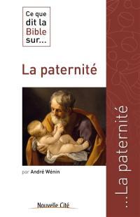 Ce que dit la Bible... sur la paternité