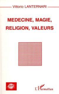 Médecine, magie, religion, valeurs