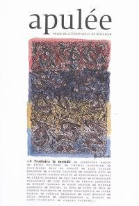 Apulée : revue de littérature et de réflexion. n° 4, Traduire le monde