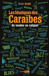 Les musiques des Caraïbes. Vol. 1. Du vaudou au calypso