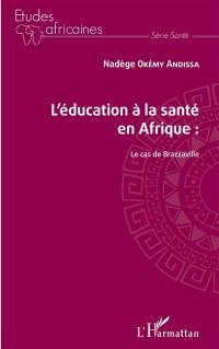 L'éducation à la santé en Afrique