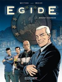 Egide. Volume 1, Energy business