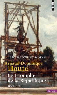 La France contemporaine. Volume 4, Le triomphe de la République