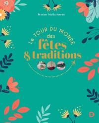 Le tour du monde des fêtes & traditions