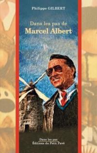 Dans les pas de... Marcel Albert