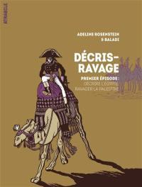 Décris-ravage. Volume 1, Décrire l'Egypte, ravager la Palestine