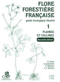 Flore forestière française. Volume 1, Plaines et collines
