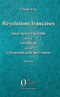 Théâtre. Volume 4, Révolutions françaises