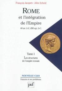 Rome et l'intégration de l'Empire. Volume 1, Les structures de l'Empire romain