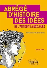 Abrégé d'histoire des idées de l'Antiquité à nos jours