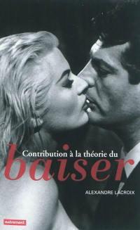 Contribution à la théorie du baiser
