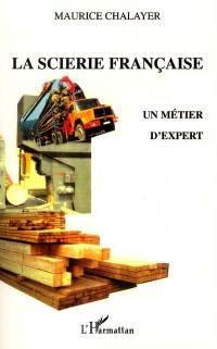 La scierie française, un métier d'expert