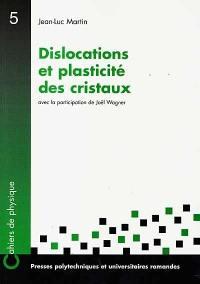 Dislocations et plasticité des cristaux