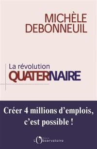 La révolution quaternaire