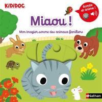 Miaou ! : mon imagier sonore des animaux familiers