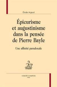 Epicurisme et augustinisme dans la pensée de Pierre Bayle