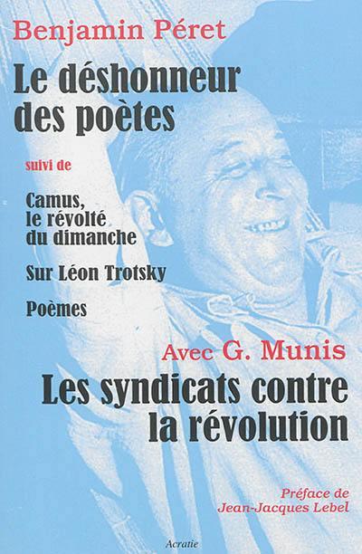 Le déshonneur des poètes. Les syndicats contre la révolution