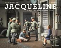 Jacqueline : j'avais 7 ans quand la guerre a éclaté...