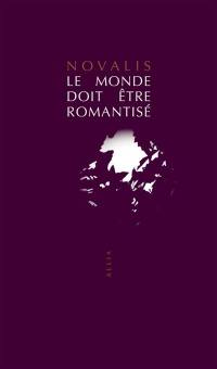 Le monde doit être romantisé