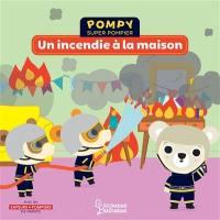 Pompy super pompier, Un incendie à la maison