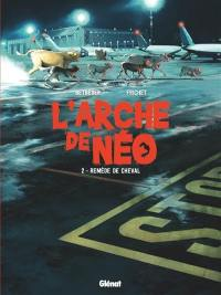 L'arche de Néo. Volume 2, Remède de cheval